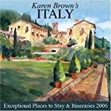 Karen Brown's Italy: Exceptional Places to Stay & Itineraries 2006 (Karen Brown's Italy Hotels: Exceptional Places to Stay & Itineraries)