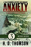 Anxiety: Kiss Kiss - Episode 3 - A Tale of Murder, Mystery and Romance (Anxiety: A Smoke and Mirrors Book)