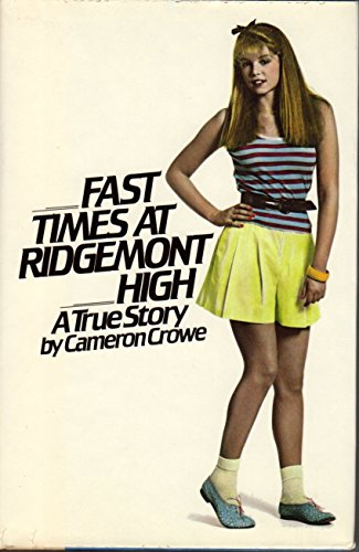 Fast Times at Ridgemont High : A True Story
