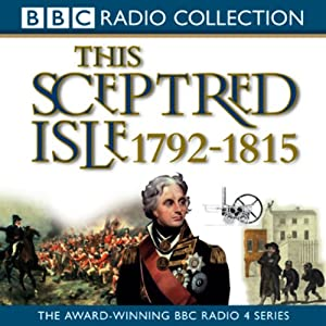 This Sceptred Isle Vol 8: Nelson, Wellington, & Napoleon 1792-1815 | [Christopher Lee]