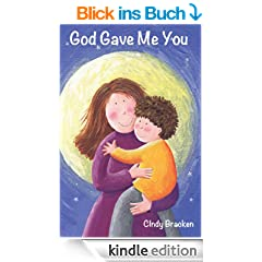 Children's Books:  God Gave Me You (A Rhyming Picture Book For Young Children And Their Parents)
