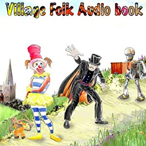 The Village Folk - Audio Book One Audiobook