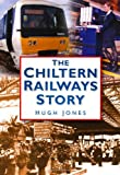 Hugh Jones The Chiltern Railways Story