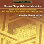ELMAN, MISCHA - ELMAN PLAYS HEBREW ME...