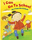 img - for I Can Go to School: An I-can-do-it Book book / textbook / text book