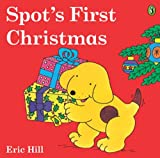 Eric Hill Spot's First Christmas (Spot (Prebound))