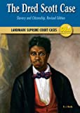 img - for The Dred Scott Case: Slavery and Citizenship, Revised Edition (Landmark Supreme Court Cases, Gold Edition) book / textbook / text book
