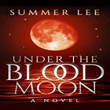 Under the Blood Moon: The Stargazers Trilogy, Book 1 Audiobook by Summer Lee Narrated by Roger Wood
