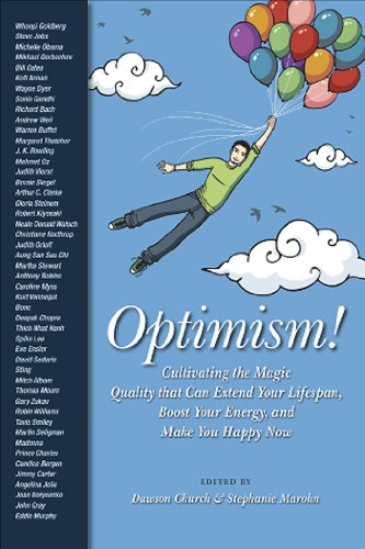 Optimism: Cultivating the Magic Quality that Can Extend Your Lifespan, Boost Your Energy, and Make You Happy Now PDF