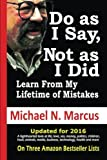 img - for Do As I Say, Not As I Did: Learn From My Lifetime of Mistakes book / textbook / text book