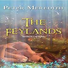 The Feylands: The Hidden Lands Book 1 (       UNABRIDGED) by Peter Meredith Narrated by Fred Wolinsky