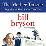 The Mother Tongue: English and How It...