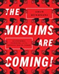 The Muslims are Coming: Islamophobia,...