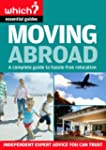 Moving Abroad (Which? Essential Guides)