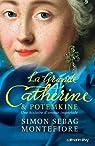 La Grande Catherine et Potemkine: Une histoire d'amour imp�riale par Montefiore