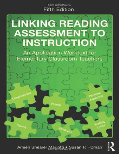 Linking Reading Assessment to Instruction: An Application Worktext...