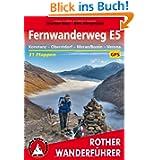Rother Wanderführer Fernwanderweg E5. Konstanz - Oberstdorf - Meran/Bozen - Verona. 30 Etappen. Mit GPS-Daten:...