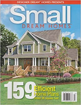 Designer dream homes presents small dream homes magazine for Dream homes magazine