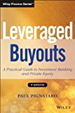 Leveraged Buyouts + Website: A Practical Guide to Investment Banking and Private Equity (Wiley Finance)