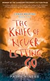 Image of The Knife of Never Letting Go (Chaos Walking, 1)