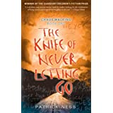 The Knife of Never Letting Go: Chaos Walking: Book Oneby Patrick Ness