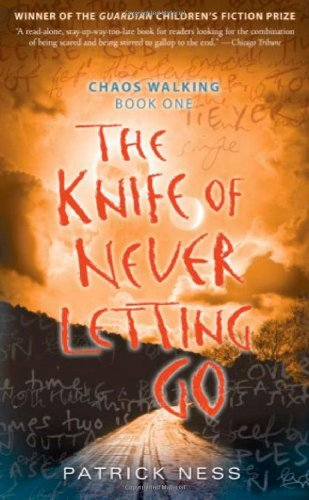 The Knife of Never Letting Go (Chaos Walking, 1)