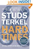 Hard Times: An Oral History of the Great Depression