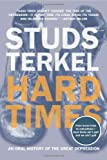 Hard Times: An Oral History of the Great Depression (1565846567) by Studs Terkel