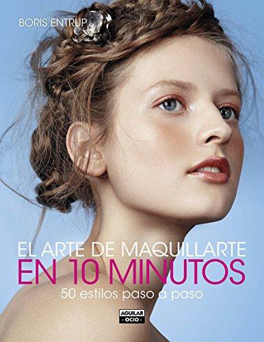El Arte De Maquillarte En 10 Minutos (OCIO Y TIEMPO LIBRE)