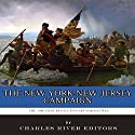 The Greatest Revolutionary War Battles: The New York-New Jersey Campaign Audiobook by  Charles River Editors Narrated by Michael Gilboe