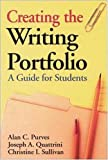 img - for Creating the Writing Portfolio by Purves, Alan C., Quattrini, Joseph A., Sullivan, Christine I (1995) Paperback book / textbook / text book