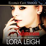 Submission: Bound Hearts, Book 2 (       UNABRIDGED) by Lora Leigh Narrated by Clarissa Knightly