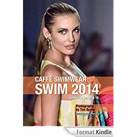 CAFF� SWIMWEAR Swim 2014 Lookbook Volume 18 (Swim 2014 Lookbook: Mercedes-Benz Fashion Week Swim Miami 2014) (English Edition)
