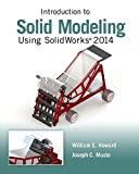 Introduction to Solid Modeling Using SolidWorks 2014