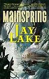 Mainspring (0765356368) by Lake, Jay