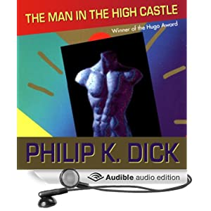 The Man in the High Castle Philip K. Dick and Tom Weiner