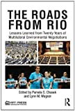The Roads from Rio: Lessons Learned from Twenty Years of Multilateral Environmental Negotiations published by RFF Press (2012)
