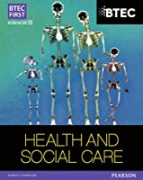 BTEC First in Health and Social Care Student Book (BTEC First Health & Social Care)