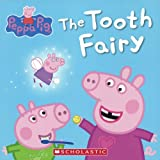 Peppa Pig: The Tooth Fairy Inc. Scholastic