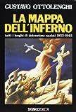 La mappa dell'inferno: Tutti i luoghi di detenzione nazisti, 1933-1945 (Italian Edition)