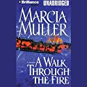 A Walk Through the Fire Audiobook by Marcia Muller Narrated by Joyce Bean