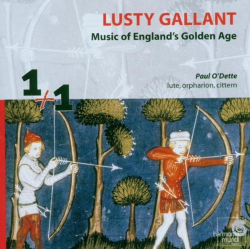 Lusty Gallant: England's Golden Age by English Anonymous,&#32;Scottish Anonymous,&#32;Mr. Ascue,&#32;Daniel Bacheler and William Byrd