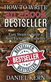 img - for How to Write an eBook Bestseller: Easy Steps to Write a Non-Fictional Bestseller book / textbook / text book