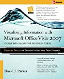 Visualizing Information with Microsoft® Office Visio® 2007 (007148261X) by Parker, David