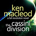 The Fall Revolution 3: The Cassini Division Audiobook by Ken Macleod Narrated by Charlie Norfolk