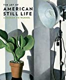 img - for The Art of American Still Life: Audubon to Warhol (Philadelphia Museum of Art) book / textbook / text book