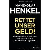 """Rettet unser Geld! Deutschland wird ausverkauft - Wie der Euro-Betrug unseren Wohlstand gef�hrdetvon """"Hans-Olaf Henkel"""""""