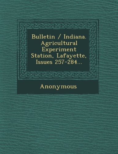 Bulletin / Indiana. Agricultural Experiment Station, Lafayette, Issues 257-284...