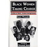 Black Women Taking Charge: Profiles of Black Women Entrepreneursby Emete Wanogho