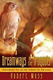 Dreamways of the Iroquois: Honoring the Secret Wishes of the Soul
